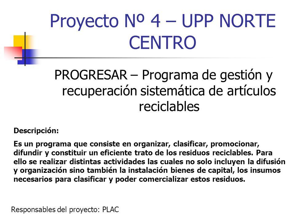 Proyecto Nº 4 – UPP NORTE CENTRO