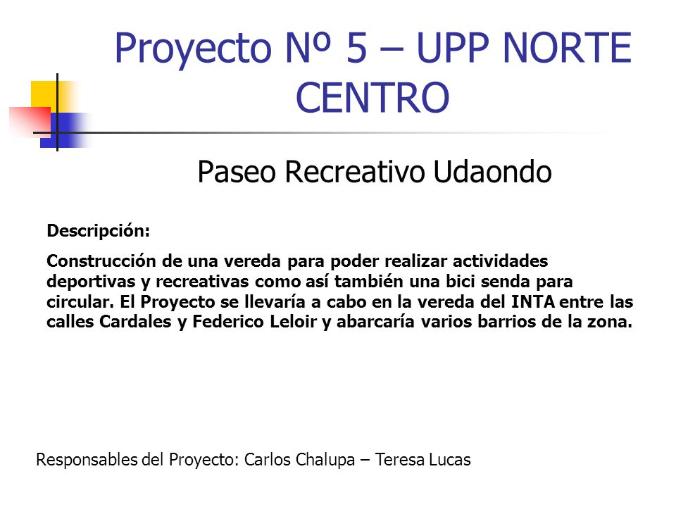 Proyecto Nº 5 – UPP NORTE CENTRO