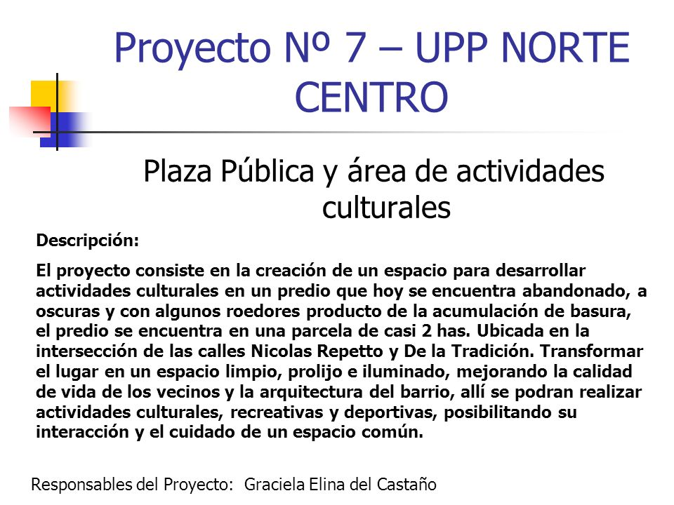 Proyecto Nº 7 – UPP NORTE CENTRO
