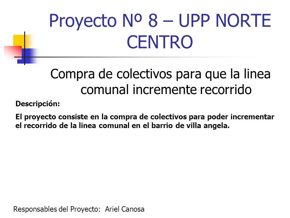 Proyecto Nº 8 – UPP NORTE CENTRO