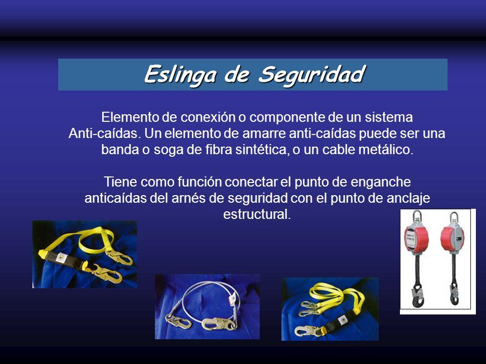 Eslinga de Seguridad Elemento de conexión o componente de un sistema