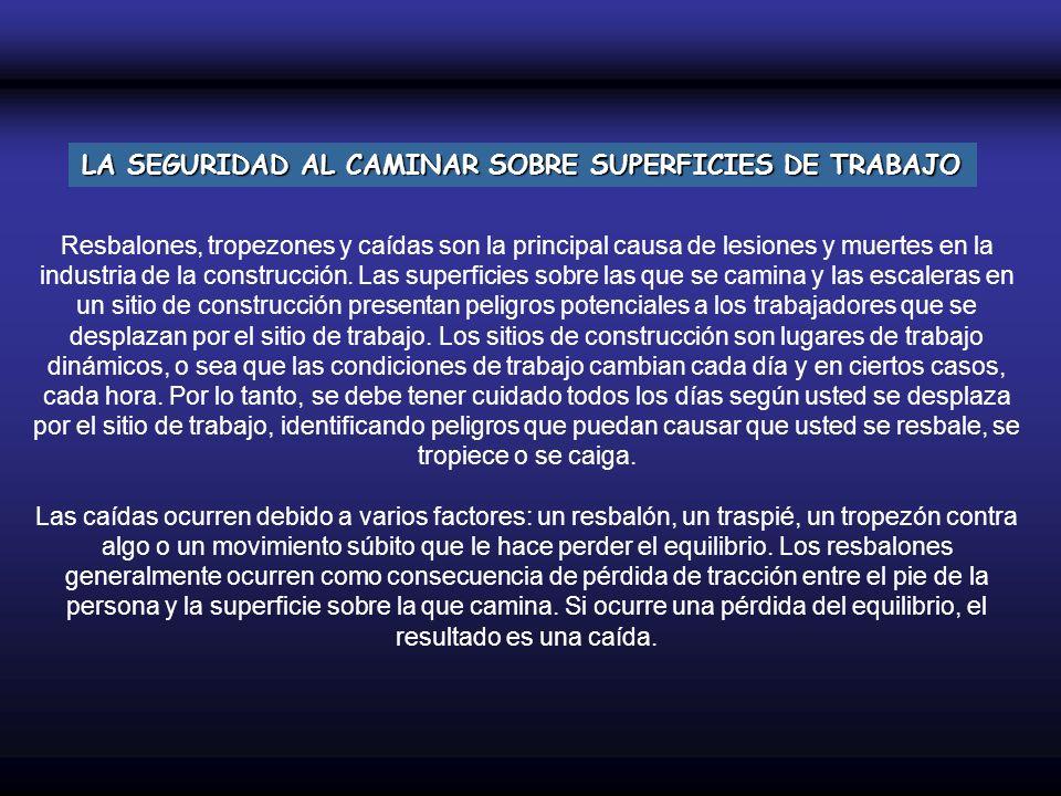 LA SEGURIDAD AL CAMINAR SOBRE SUPERFICIES DE TRABAJO