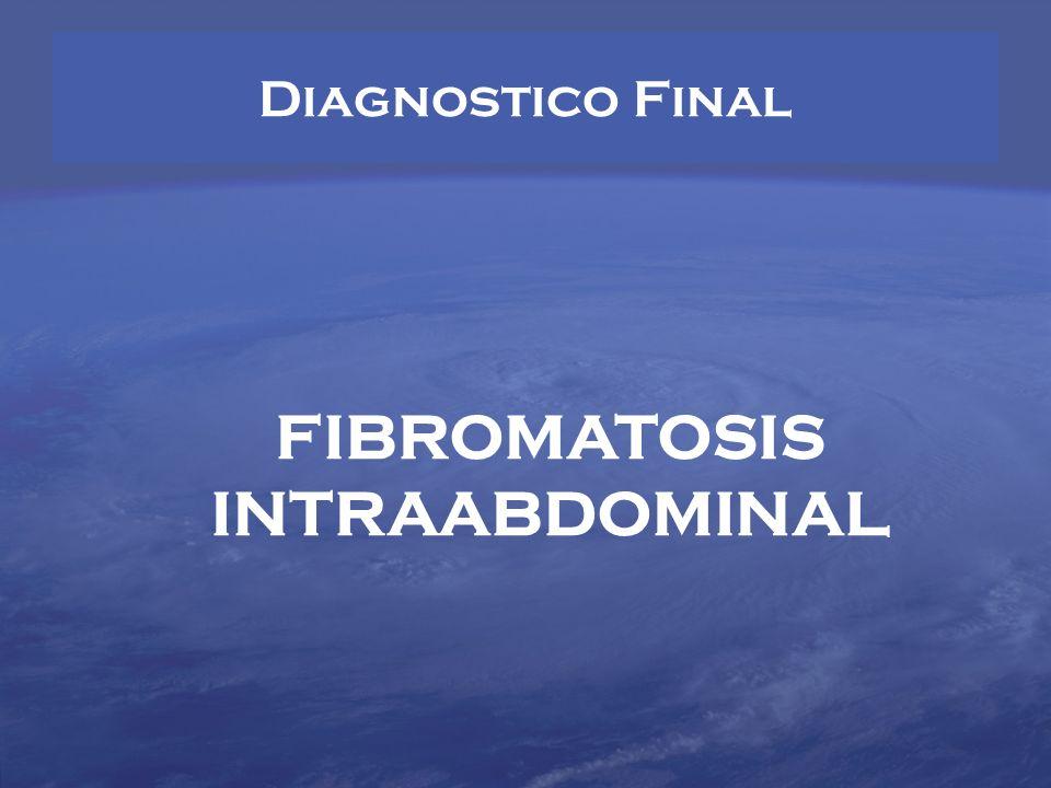 FIBROMATOSIS INTRAABDOMINAL
