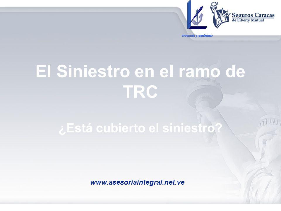 El Siniestro en el ramo de TRC