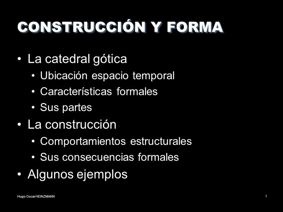 CONSTRUCCIÓN Y FORMA La catedral gótica La construcción