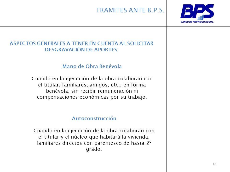 TRAMITES ANTE B.P.S. ASPECTOS GENERALES A TENER EN CUENTA AL SOLICITAR DESGRAVACIÓN DE APORTES: Mano de Obra Benévola.