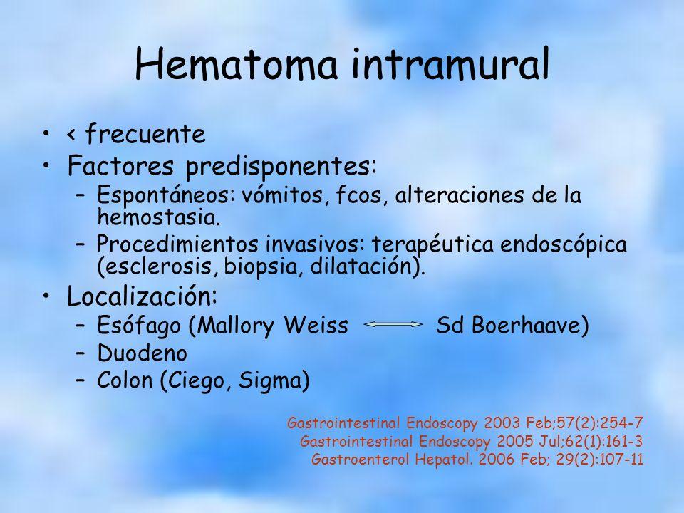 Hematoma intramural < frecuente Factores predisponentes:
