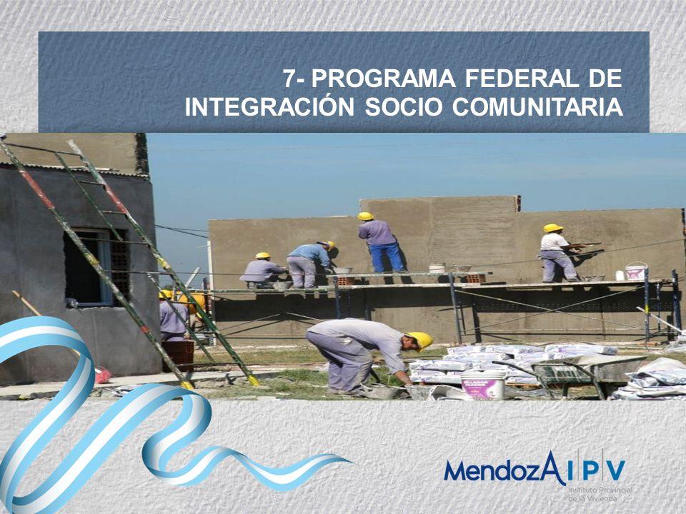 7- PROGRAMA FEDERAL DE INTEGRACIÓN SOCIO COMUNITARIA