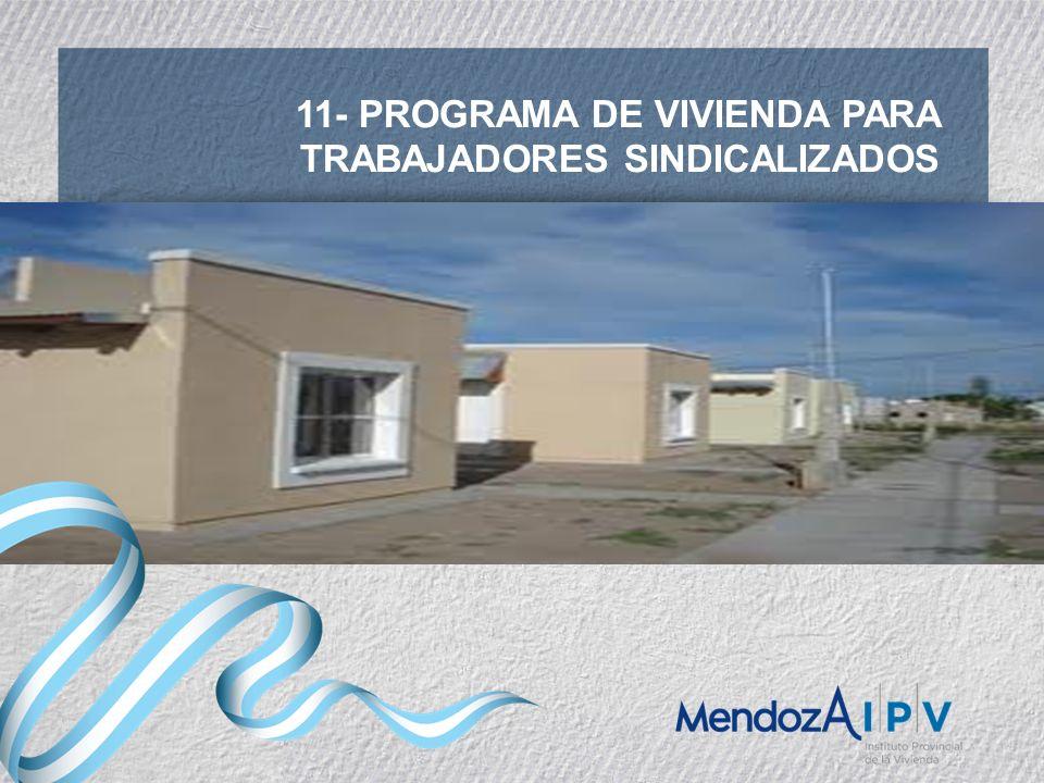 11- PROGRAMA DE VIVIENDA PARA TRABAJADORES SINDICALIZADOS