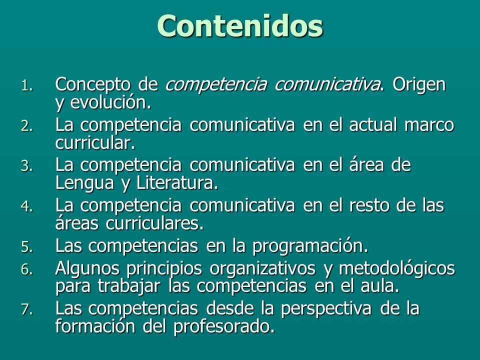 Contenidos Concepto de competencia comunicativa. Origen y evolución.