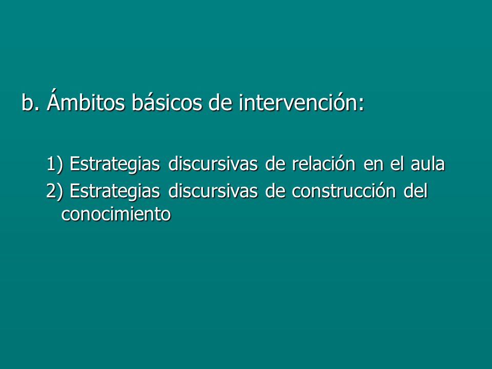 b. Ámbitos básicos de intervención: