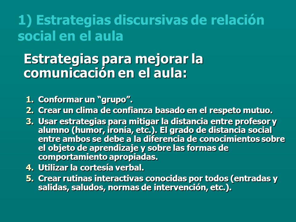 1) Estrategias discursivas de relación social en el aula
