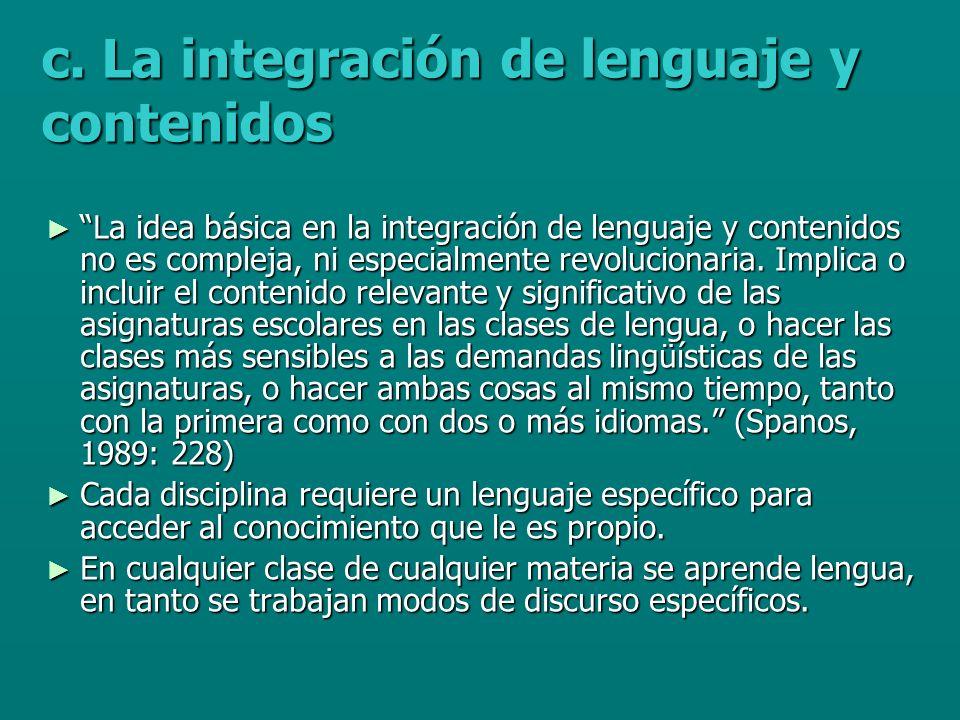 c. La integración de lenguaje y contenidos