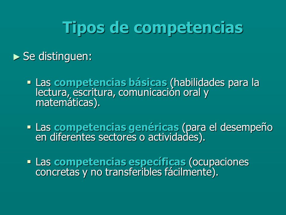 Tipos de competencias Se distinguen: