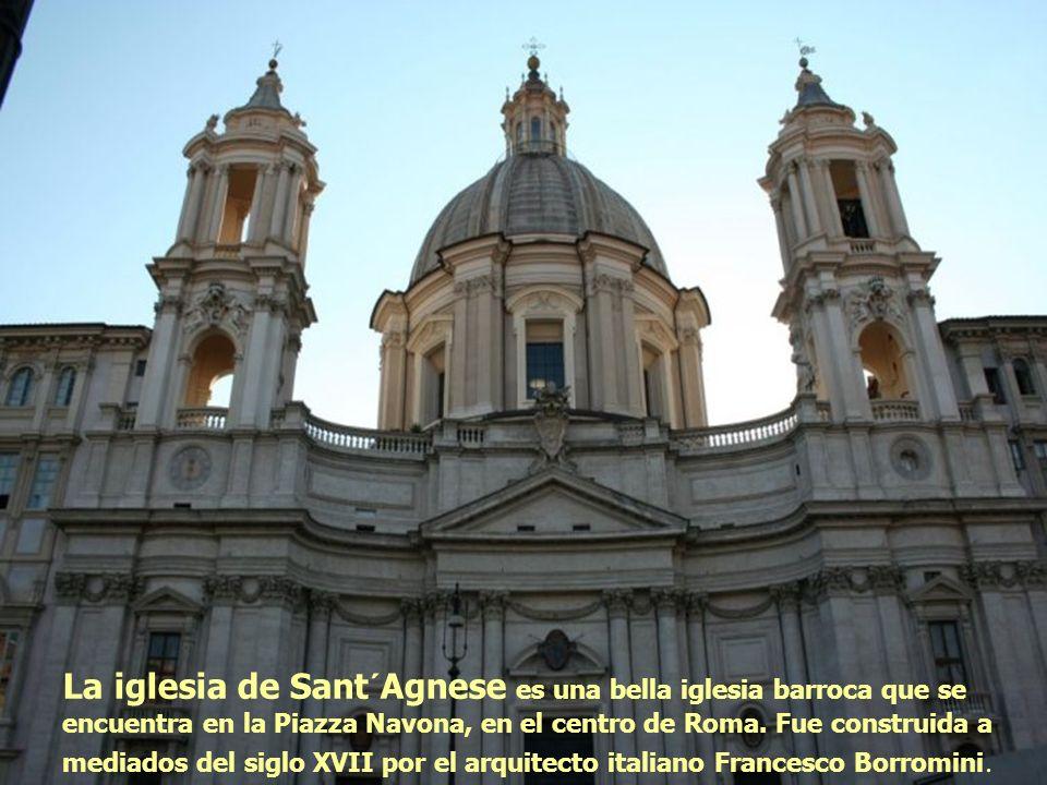La iglesia de Sant´Agnese es una bella iglesia barroca que se encuentra en la Piazza Navona, en el centro de Roma.