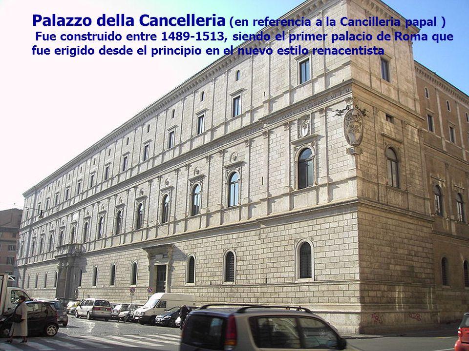 Palazzo della Cancelleria (en referencia a la Cancilleria papal )