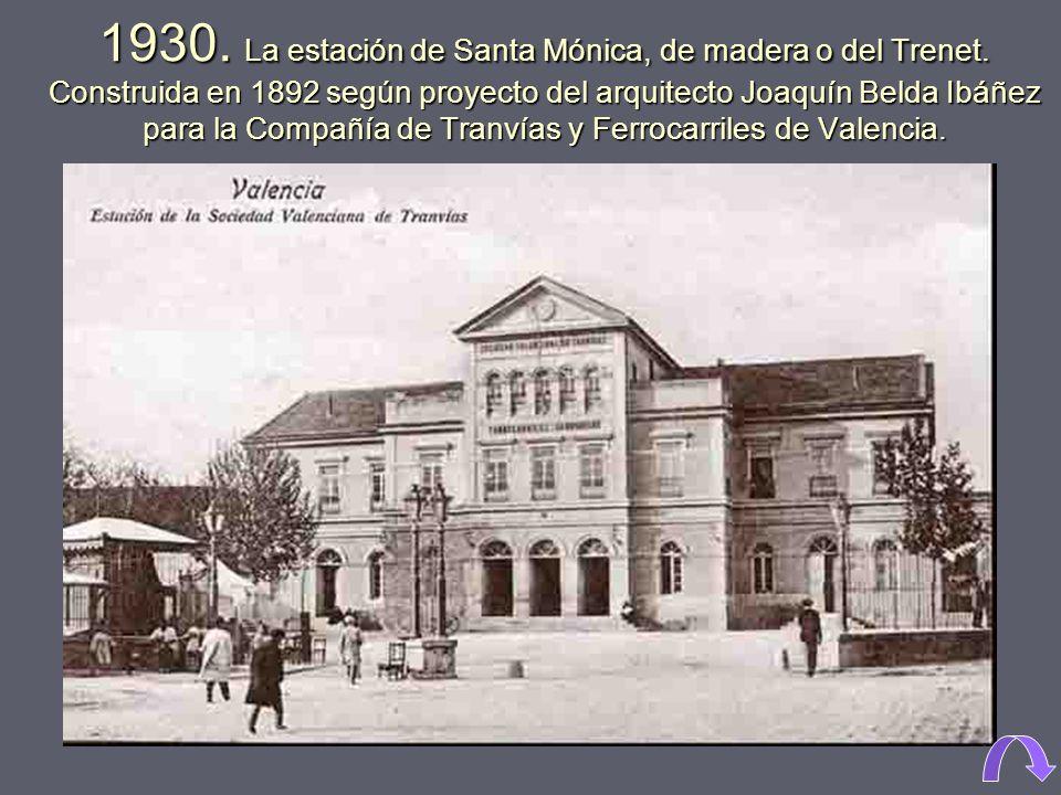 1930. La estación de Santa Mónica, de madera o del Trenet