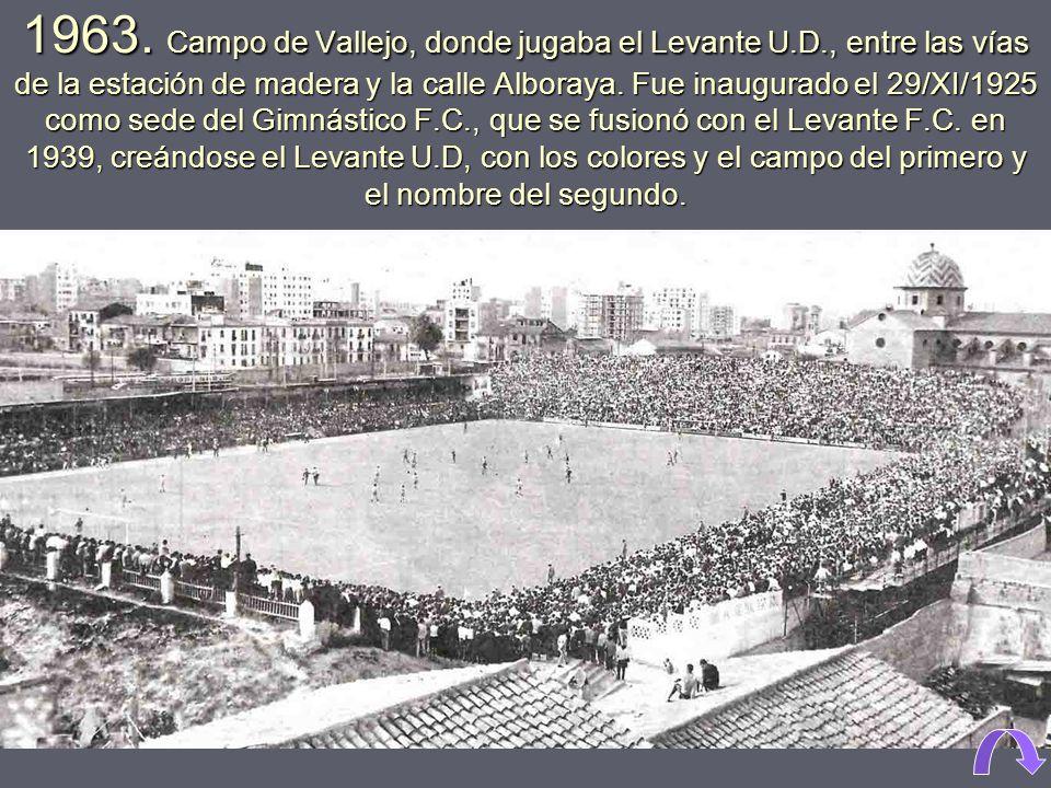 1963. Campo de Vallejo, donde jugaba el Levante U. D