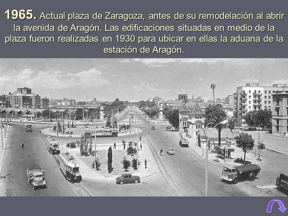 1965. Actual plaza de Zaragoza, antes de su remodelación al abrir la avenida de Aragón.