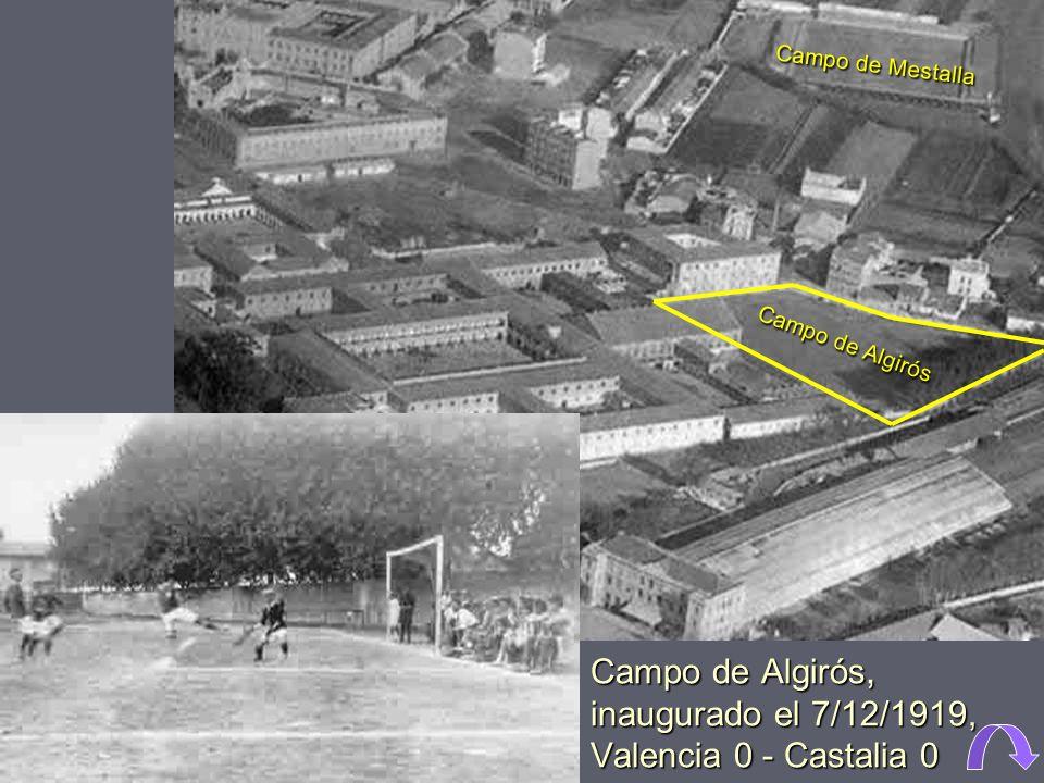 Campo de Algirós, inaugurado el 7/12/1919, Valencia 0 - Castalia 0
