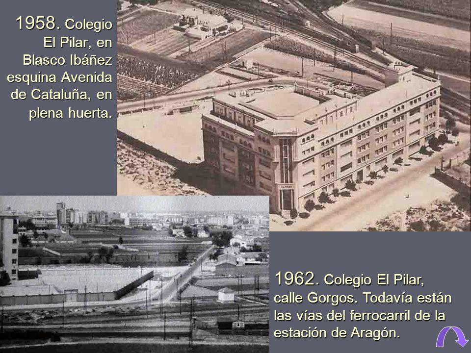 1958. Colegio El Pilar, en Blasco Ibáñez esquina Avenida de Cataluña, en plena huerta.