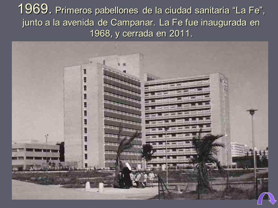 1969. Primeros pabellones de la ciudad sanitaria La Fe , junto a la avenida de Campanar.
