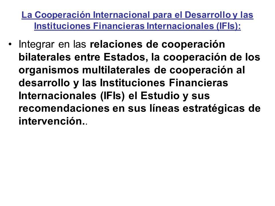 La Cooperación Internacional para el Desarrollo y las Instituciones Financieras Internacionales (IFIs):