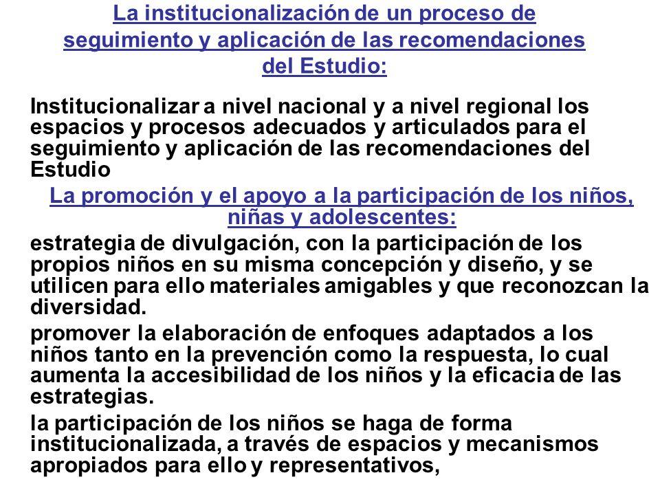 La institucionalización de un proceso de seguimiento y aplicación de las recomendaciones del Estudio: