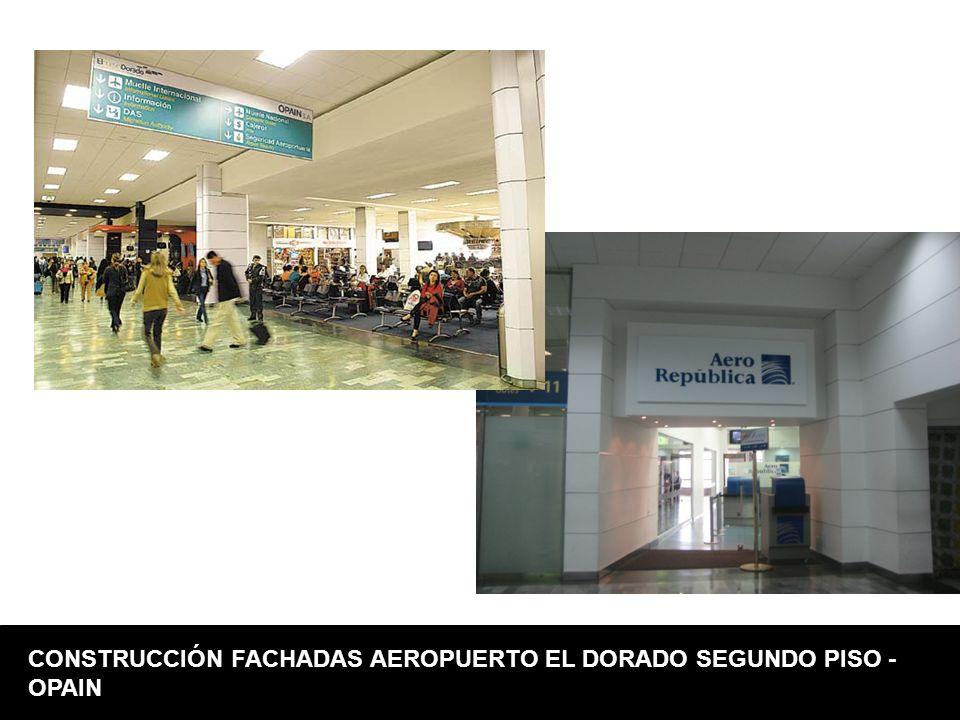 CONSTRUCCIÓN FACHADAS AEROPUERTO EL DORADO SEGUNDO PISO - OPAIN