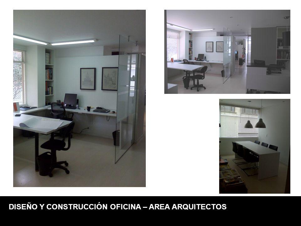 DISEÑO Y CONSTRUCCIÓN OFICINA – AREA ARQUITECTOS