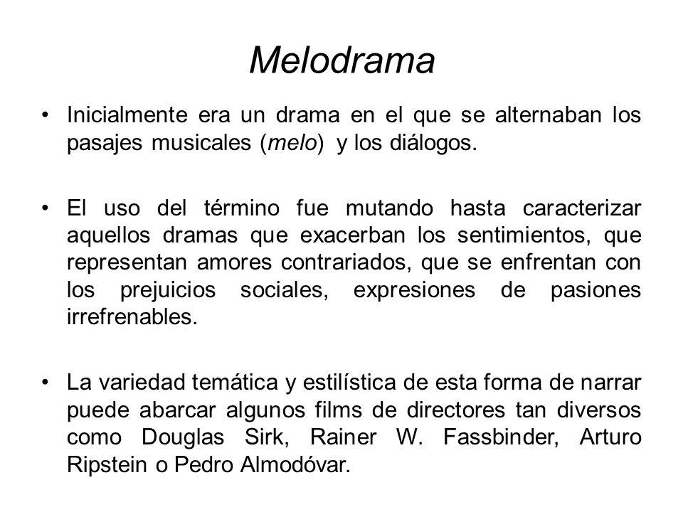 Melodrama Inicialmente era un drama en el que se alternaban los pasajes musicales (melo) y los diálogos.