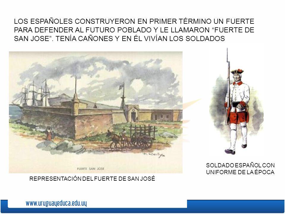 LOS ESPAÑOLES CONSTRUYERON EN PRIMER TÉRMINO UN FUERTE PARA DEFENDER AL FUTURO POBLADO Y LE LLAMARON FUERTE DE SAN JOSE . TENÍA CAÑONES Y EN ÉL VIVÍAN LOS SOLDADOS