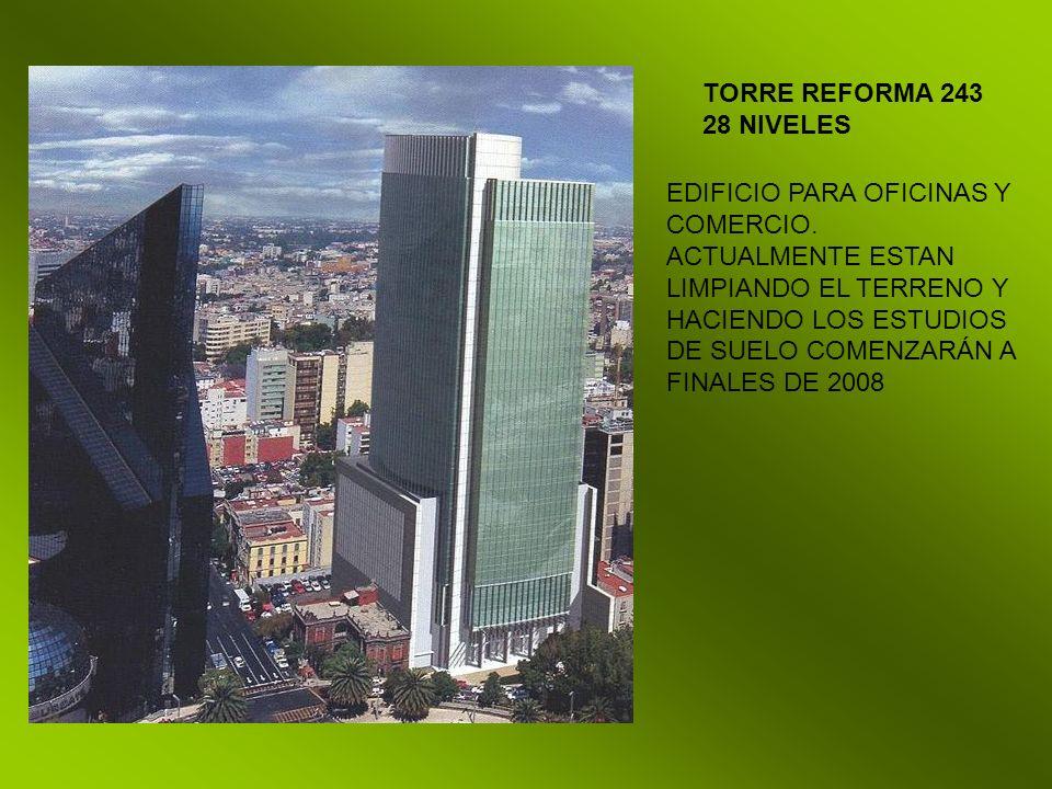 TORRE REFORMA 243 28 NIVELES. EDIFICIO PARA OFICINAS Y COMERCIO.