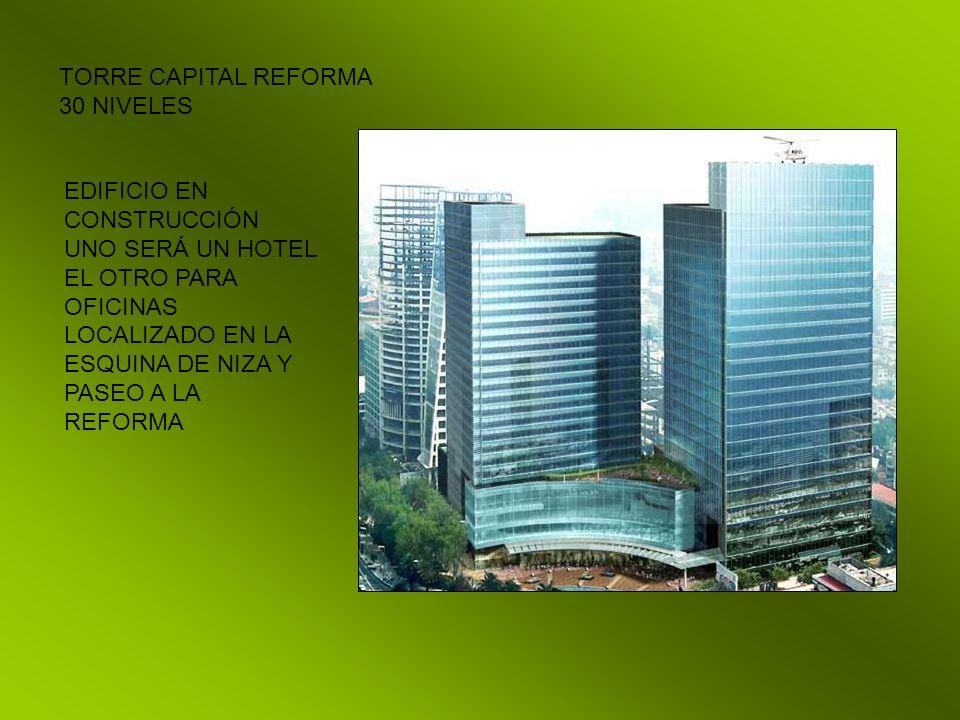 TORRE CAPITAL REFORMA 30 NIVELES. EDIFICIO EN CONSTRUCCIÓN UNO SERÁ UN HOTEL EL OTRO PARA OFICINAS.