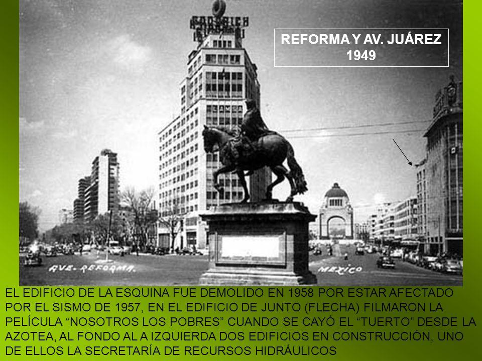 REFORMA Y AV. JUÁREZ 1949.