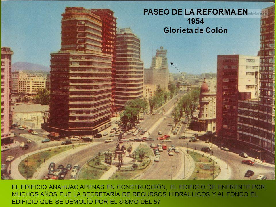PASEO DE LA REFORMA EN 1954 Glorieta de Colón