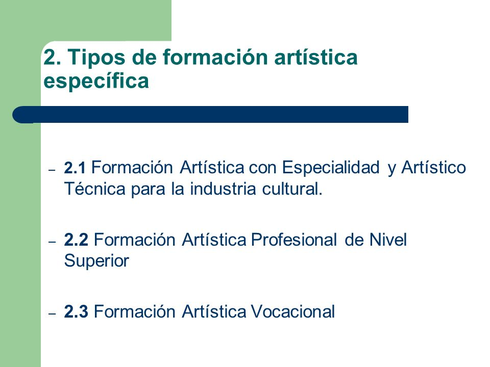 2. Tipos de formación artística específica