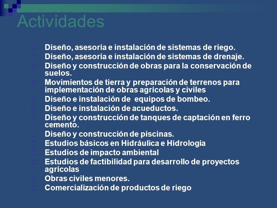 Actividades Diseño, asesoría e instalación de sistemas de riego.