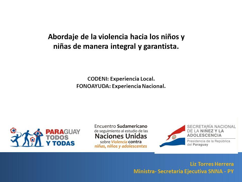 CODENI: Experiencia Local. FONOAYUDA: Experiencia Nacional.