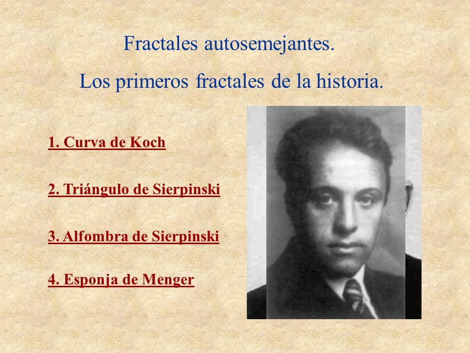 Fractales autosemejantes. Los primeros fractales de la historia.