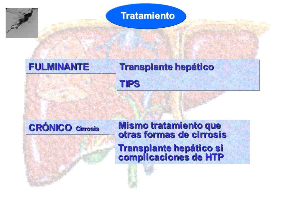 Tratamiento FULMINANTE. Transplante hepático. TIPS. CRÓNICO Cirrosis. Mismo tratamiento que otras formas de cirrosis.