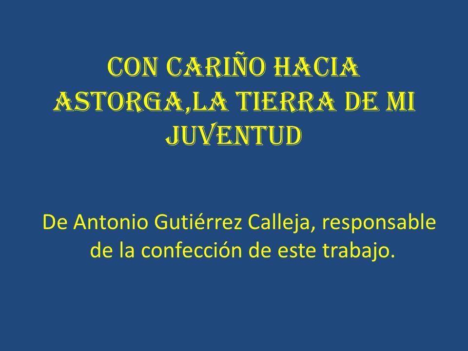 CON CARIÑO HACIA ASTORGA,LA TIERRA DE MI JUVENTUD