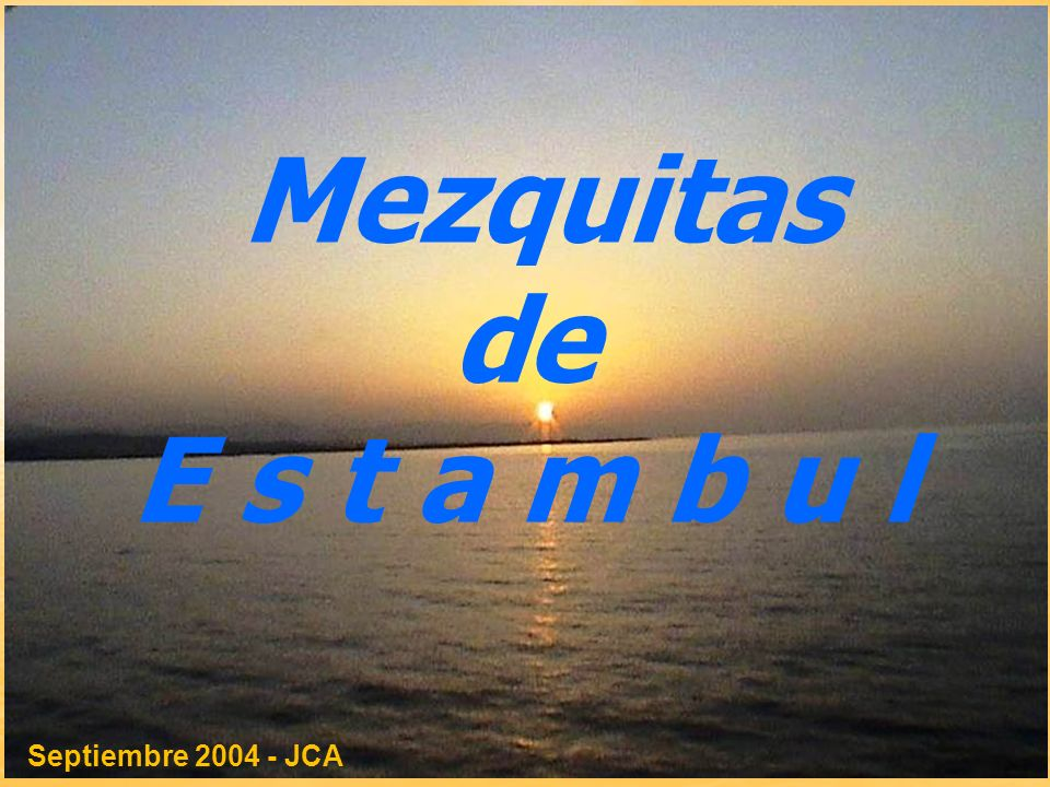 Mezquitas de E s t a m b u l . Septiembre 2004 - JCA