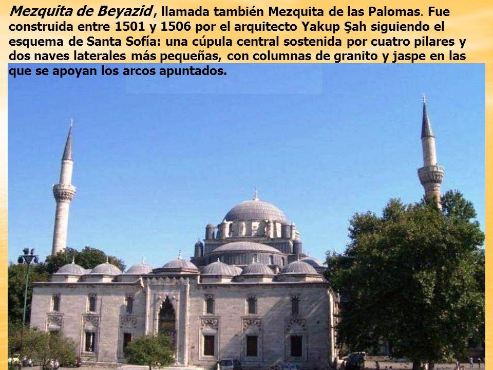 Mezquita de Beyazid , llamada también Mezquita de las Palomas