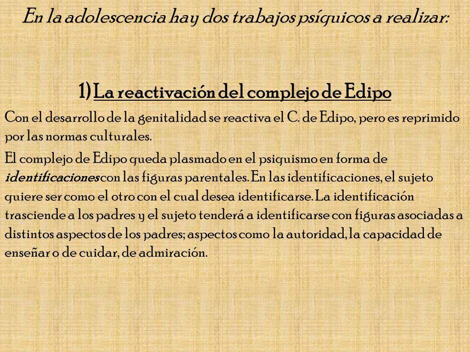 1) La reactivación del complejo de Edipo