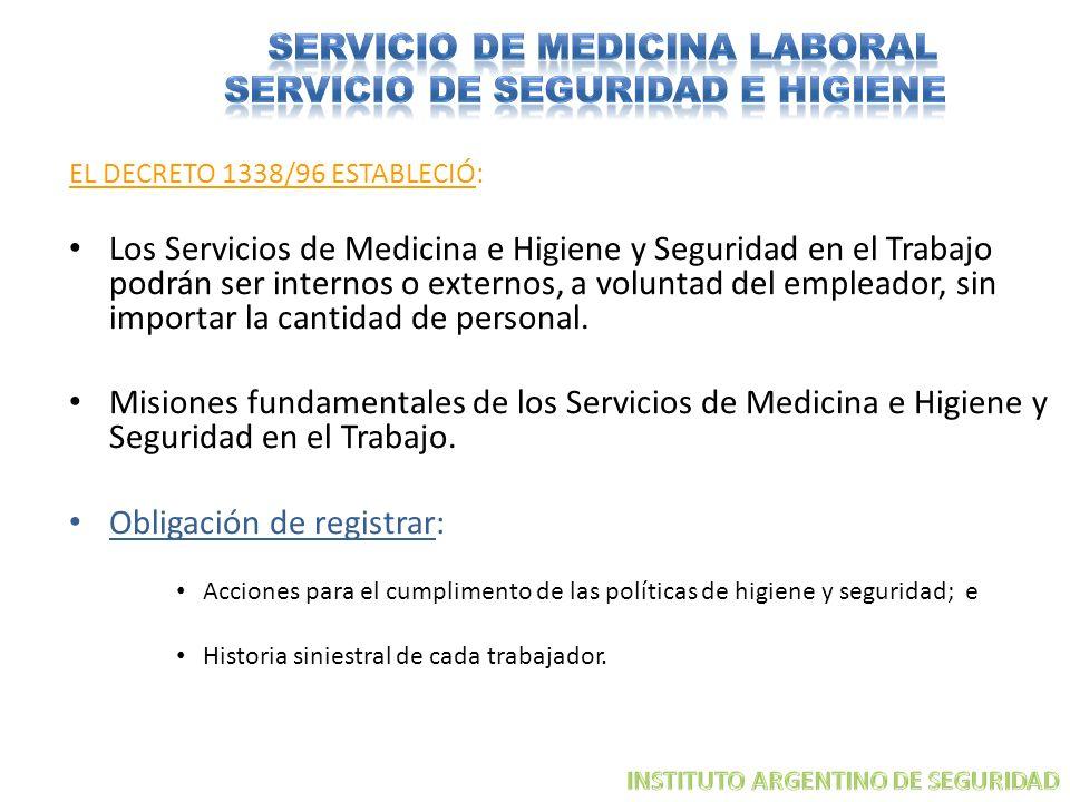 SERVICIO DE MEDICINA LABORAL SERVICIO DE SEGURIDAD E HIGIENE