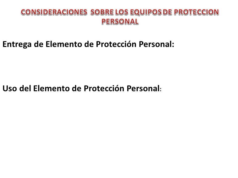 CONSIDERACIONES SOBRE LOS EQUIPOS DE PROTECCION PERSONAL