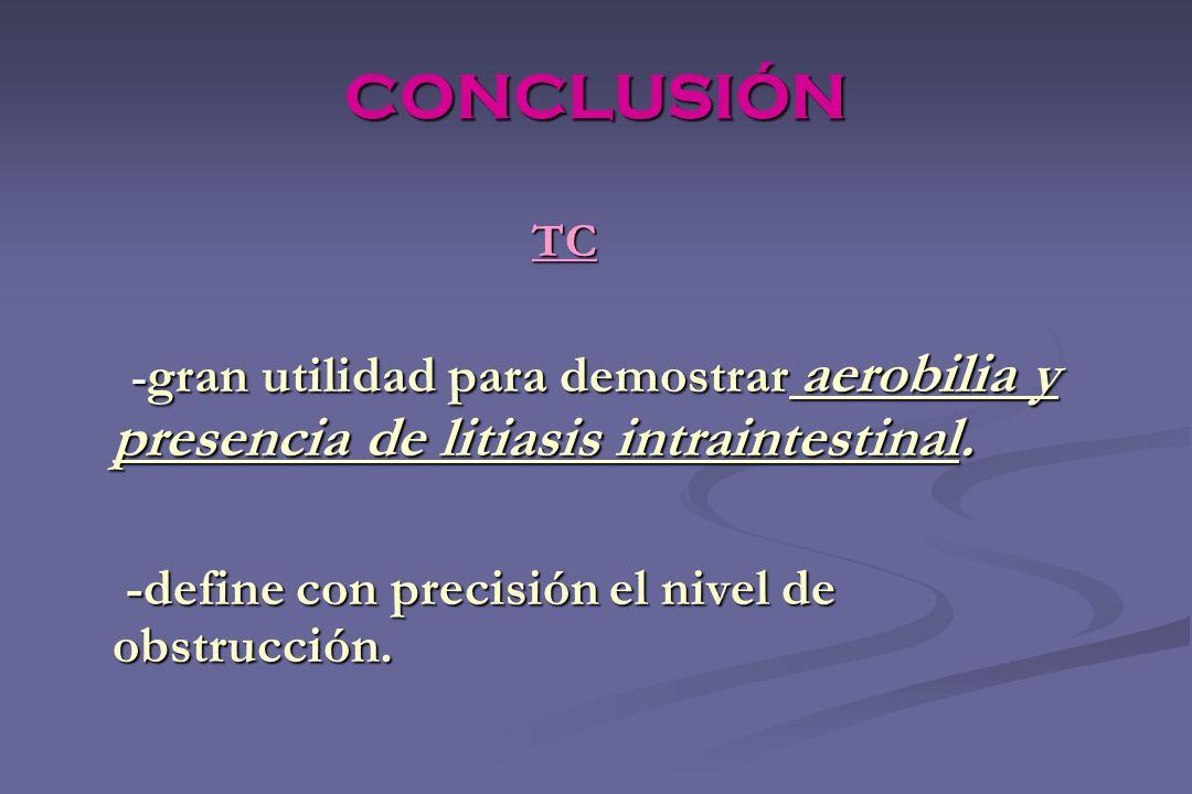 CONCLUSIÓN -define con precisión el nivel de obstrucción. TC
