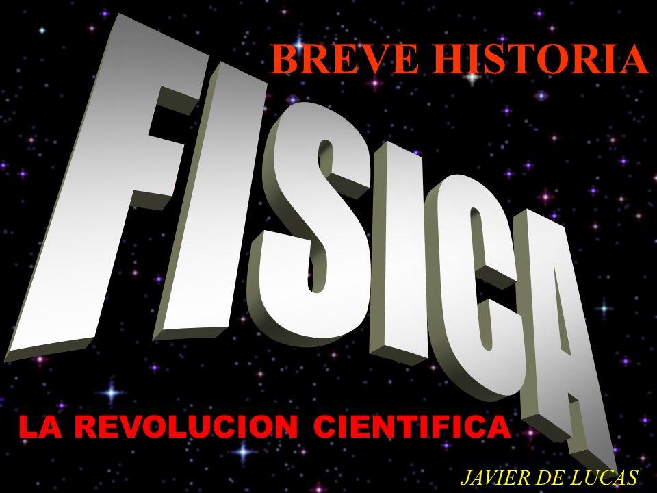 BREVE HISTORIA FISICA LA REVOLUCION CIENTIFICA JAVIER DE LUCAS
