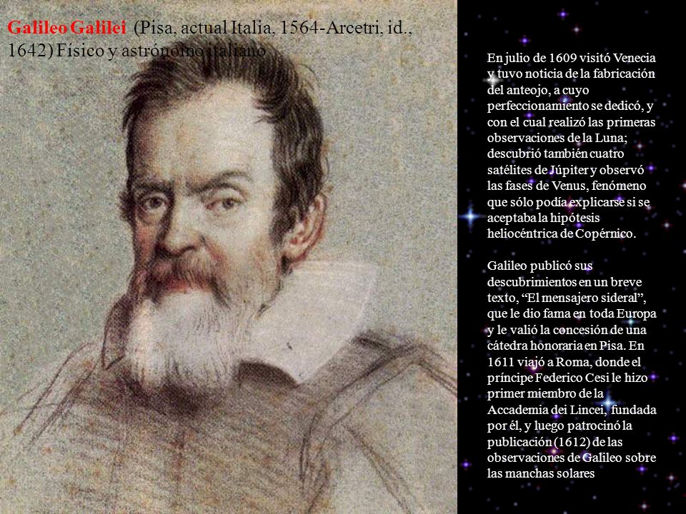 Galileo Galilei (Pisa, actual Italia, 1564-Arcetri, id